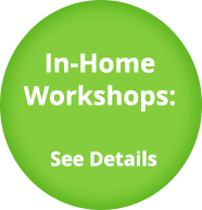 In-Home Workshops